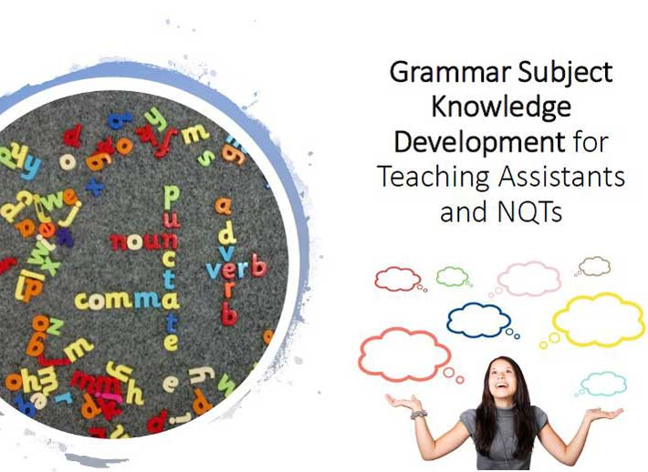 Curriculum:  Grammar Subject Knowledge Development for Teaching Assistants and NQTs